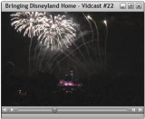 Bringing Disneyland Home Vidcast #22