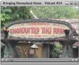 Bringing Disneyland Home Vidcast #24